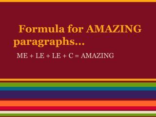 Formula for AMAZING paragraphs...