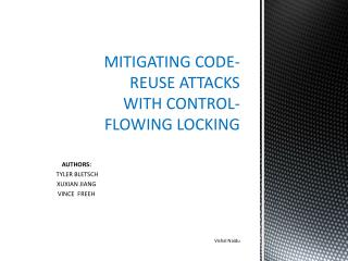 MITIGATING CODE-REUSE ATTACKS WITH  CONTROL-FLOWING  LOCKING