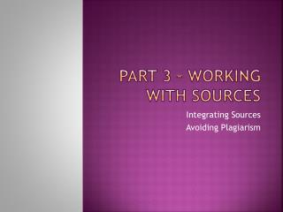 PART 3 – WORKING WITH SOURCEs