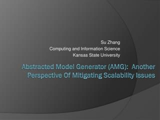 Abstracted Model Generator (AMG):  Another Perspective Of Mitigating Scalability Issues