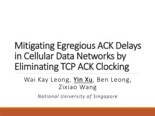 Mitigating Egregious ACK Delays in Cellular  Data Networks by  Eliminating TCP ACK Clocking