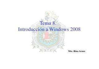 Tema  8. Introducción a Windows 2008