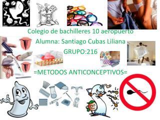 Colegio de bachilleres 10 aeropuerto Alumna: Santiago Cubas  L iliana  GRUPO:216
