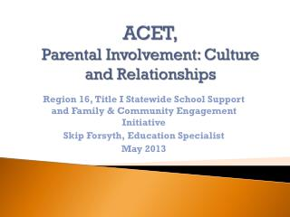 ACET, Parental Involvement: Culture and Relationships