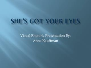 She's Got  Y our Eyes