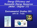 Energy Efficiency and  Renewable Energy Resources Miller, Chapter 17