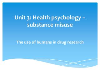 Unit 3: Health psychology – substance misuse