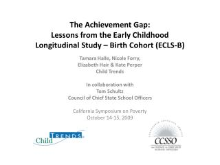The Achievement Gap:  Lessons from the Early Childhood Longitudinal Study   Birth Cohort ECLS-B