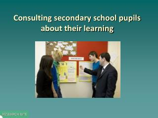 Consulting secondary school pupils about their learning