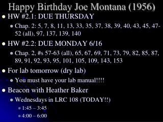 Happy Birthday Joe Montana (1956)