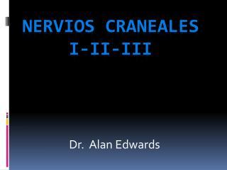 NERVIOS CRANEALES I-II-III