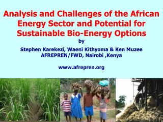 Analysis and Challenges of the African Energy Sector and Potential for Sustainable Bio-Energy Options  by   Stephen Kare