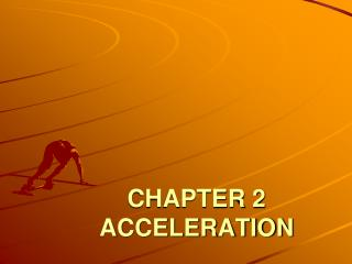 CHAPTER 2 ACCELERATION