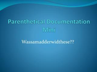 Parenthetical Documentation  Mini