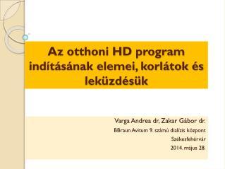 Az otthoni HD program indításának elemei, korlátok és leküzdésük