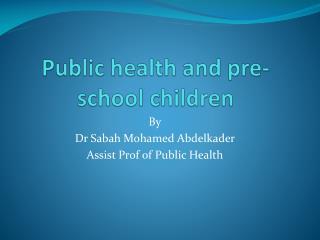 Public health and pre-school children