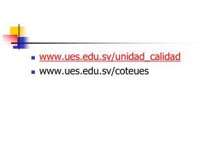 ues.sv/unidad_calidad ues.sv/coteues