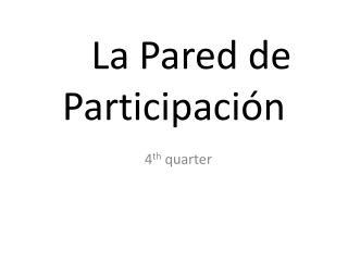 La Pared de Participación
