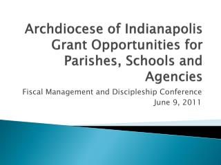 Archdiocese of Indianapolis Grant Opportunities for  Parishes, Schools and Agencies