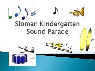 Sloman  Kindergarten Sound Parade