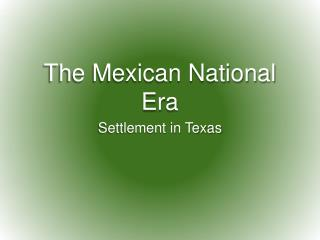 The Mexican National Era