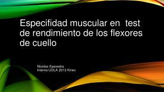 Especifidad muscular  en  test  de  rendimiento  de  los  flexores  de  cuello
