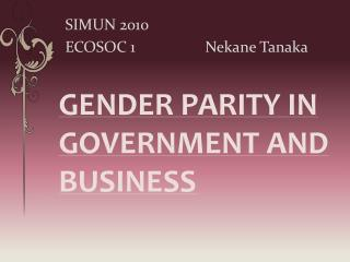 GENDER PARITY IN GOVERNMENT AND BUSINESS