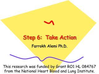 Step  6:  Take Action