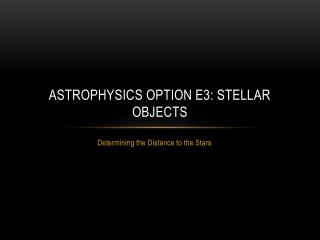 Astrophysics option E3: Stellar objects
