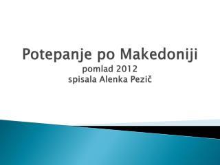 Potepanje po Makedoniji pomlad  2012 s pisala Alenka  Pezič