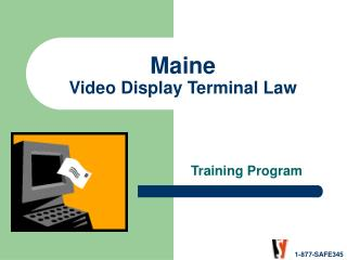 Maine  Video Display Terminal Law