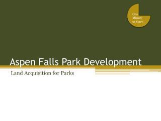 Aspen Falls Park Development