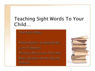 Teaching Sight Words To Your Child…