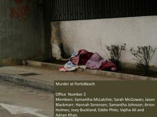 Murder at  PortoBeach Office  Number 2