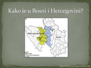 Kako je u Bosni i Hercegovini?