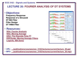 Objectives: Frequency Response Response of a Sinusoid DT MA Filter Filter Design DT WMA Filter