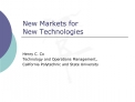 New Markets for  New Technologies