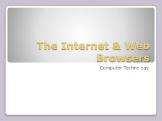 The Internet & Web Browsers
