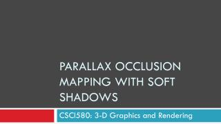 Parallax Occlusion Mapping with Soft Shadows