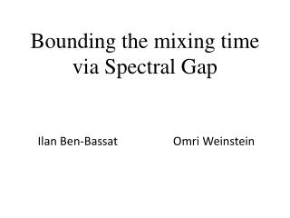 Bounding the mixing time via Spectral Gap