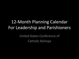 12-Month Planning Calendar For Leadership and Parishioners
