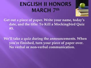 ENGLISH II HONORS MARCH 7 th