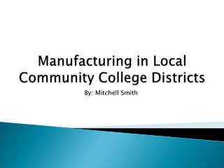 Manufacturing in Local Community College Districts