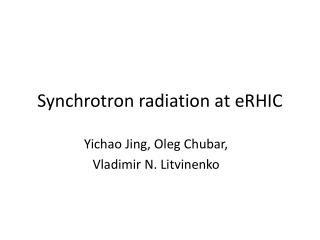 Synchrotron radiation at  eRHIC