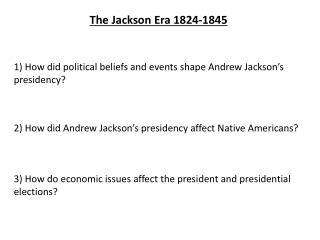 The Jackson Era 1824-1845