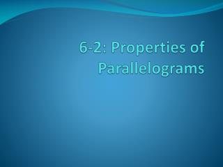 6-2: Properties of Parallelograms