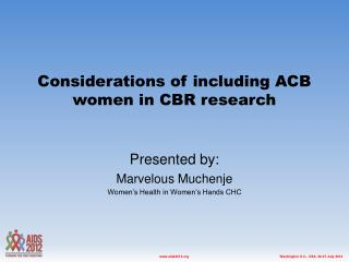 Considerations of including ACB women in CBR research