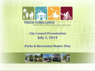 City Council Presentation July 1, 2014 Parks & Recreation Master Plan
