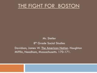 The Fight  f or  Boston