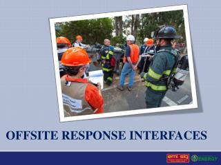 offsite response interfaces